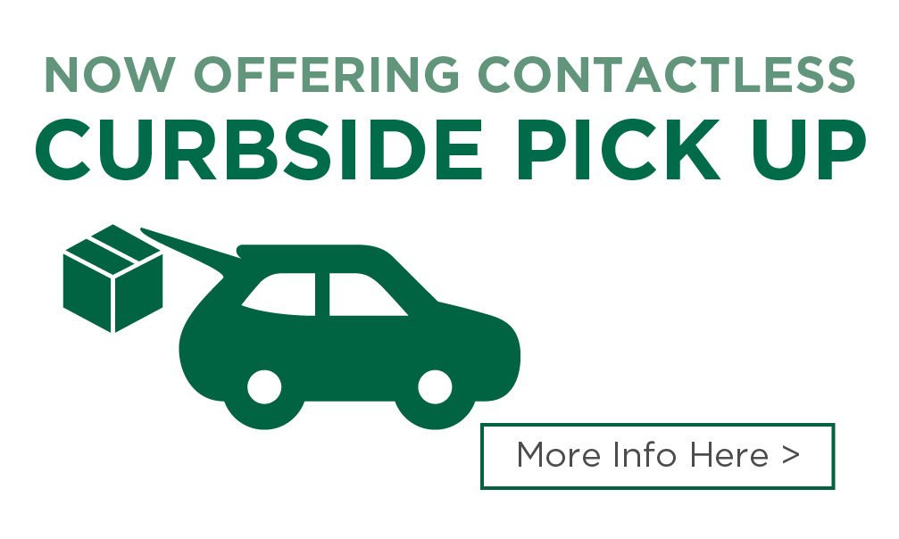 Now offering Contactless Curbside Pick Up. More info here >