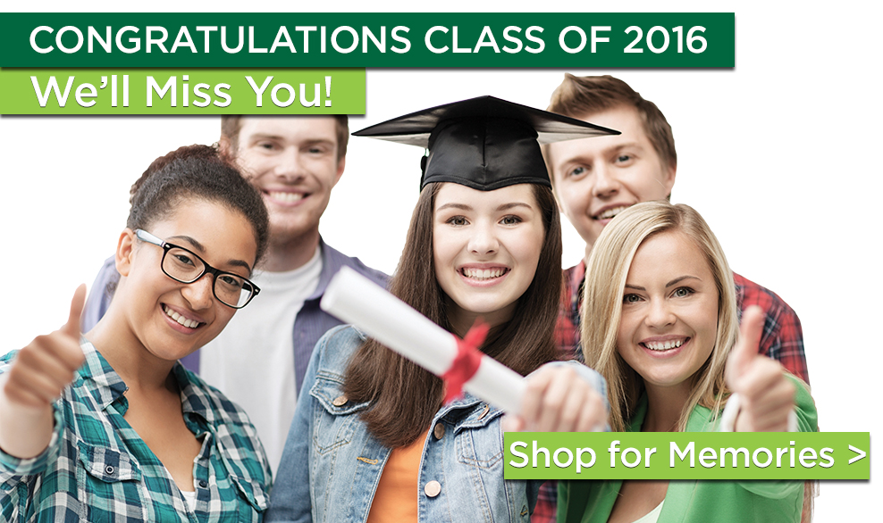 Congratulations class of 2016. We'll miss you! Shop for memories >