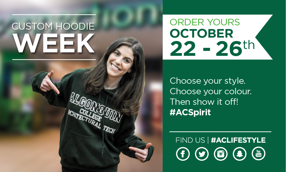Custom Hoodie Week. Order yours October 22 - 26th. Choose your style. Choose your colour. Then show it off! #ACSpirit. Find us | #ACLIFESTYLE