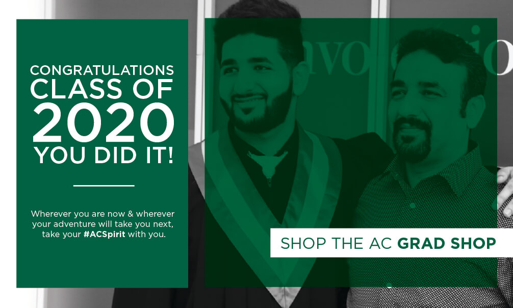 Congratulations class of 2020. You did it! Free shipping to Canada & the U.S. so you can take your #ACspirit with you on your next adventure. Shop the AC Grad Shop.