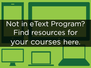Not in eText Program? Find resources for your courses here.