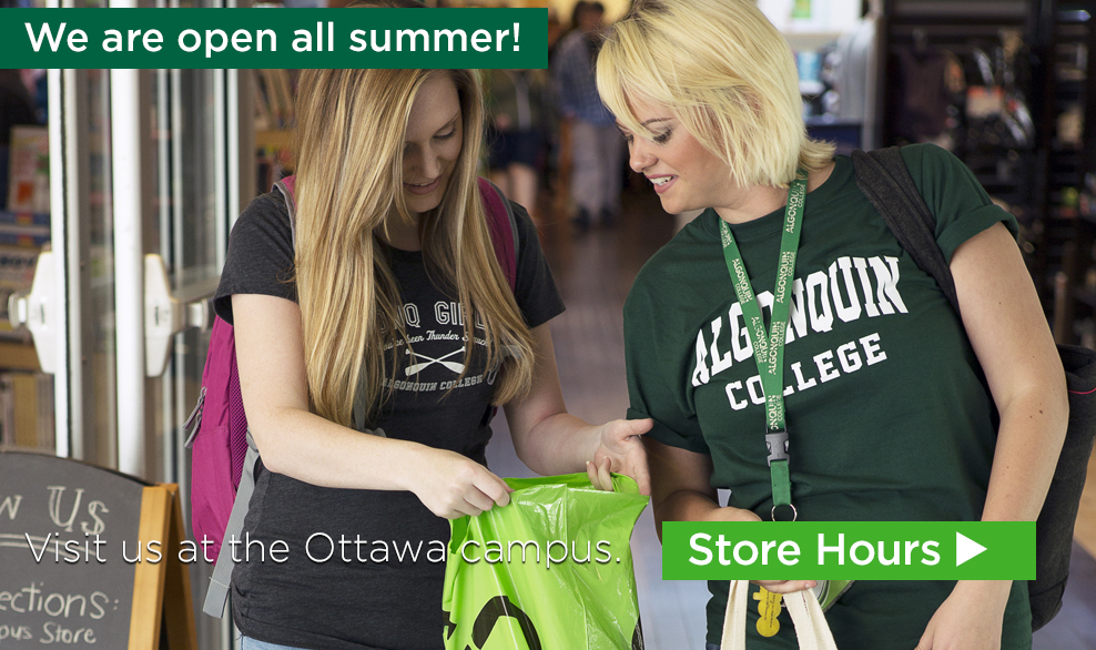 We are open all summer! Visit us at the Ottawa campus. Store Hours ->
