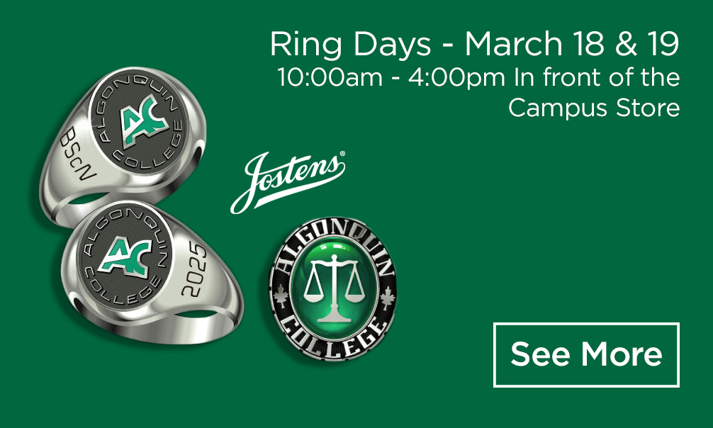 Ring Days - March 18 & 19. 10:00am - 4:00pm in front of the Campus Store. See More ->